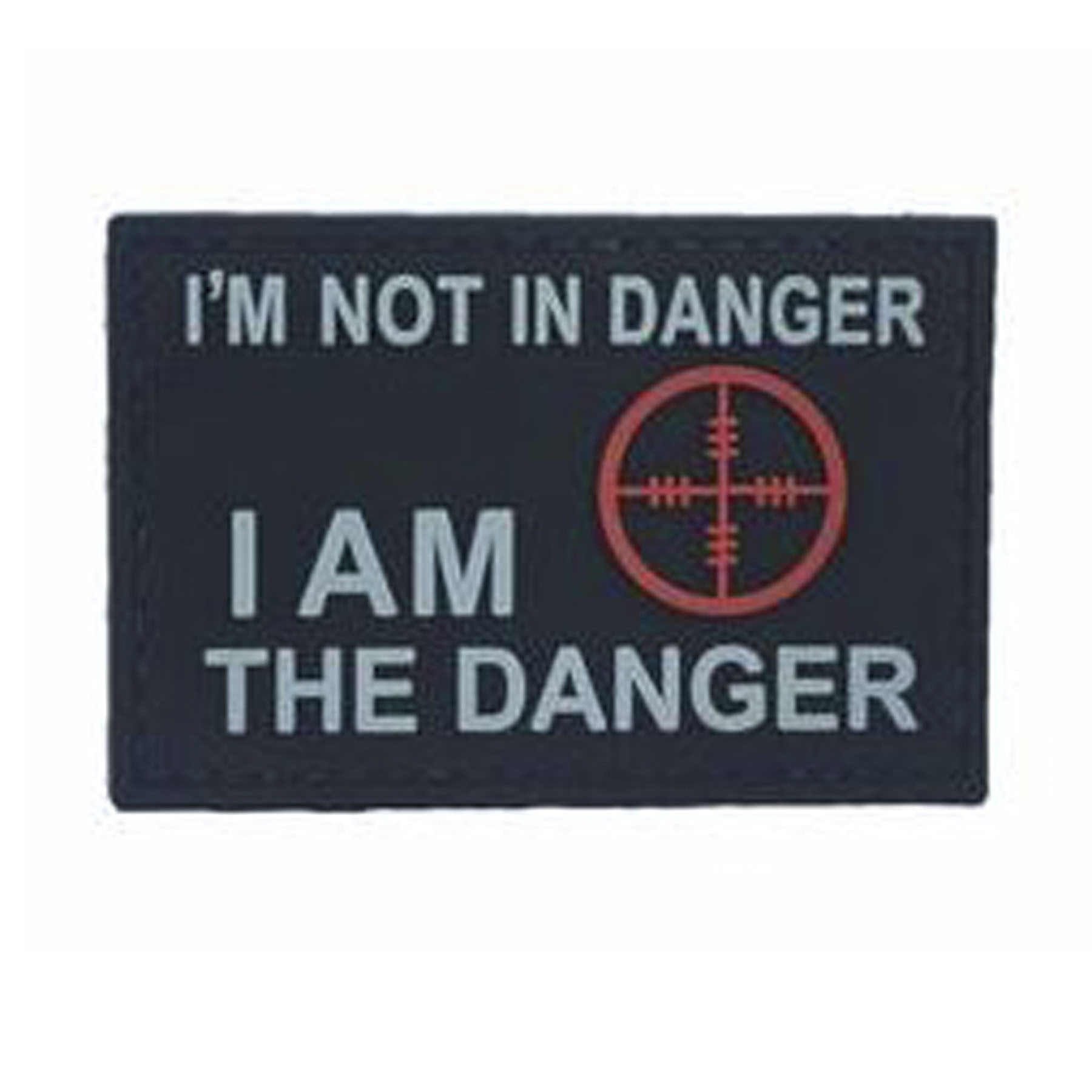 I Am the Danger PVC Morale